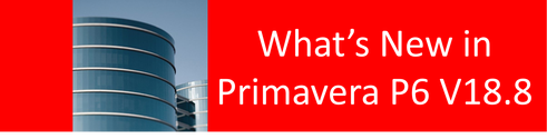 ImageGrafix Software FZCO - What's New in Primavera P6 version 18.8